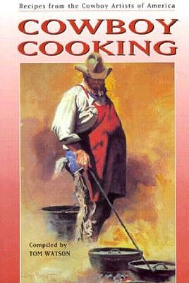 Image for Cowboy Cooking: Recipes from the Cowboy Artists of America