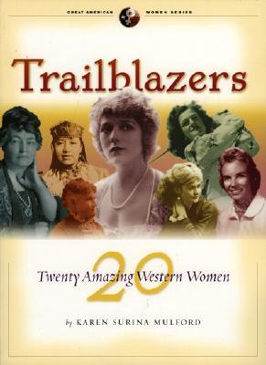 Image for Trailblazers: Twenty Amazing Western Women (The Great American Women Series)