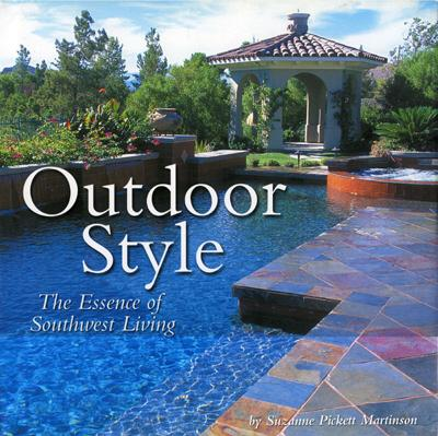 Outdoor Style: The Essence of Southwest Living, Martinson, Suzanne Pickett