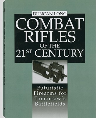 Image for COMBAT RIFLES OF THE 21ST CENTURY : FUTU