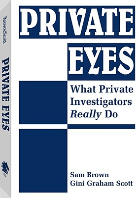 Image for Private Eyes: What Private Investigators Really Do