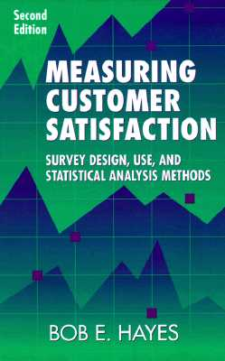 Image for Measuring Customer Satisfaction: Survey Design, Use, and Statistical Analysis Methods, Second Edition