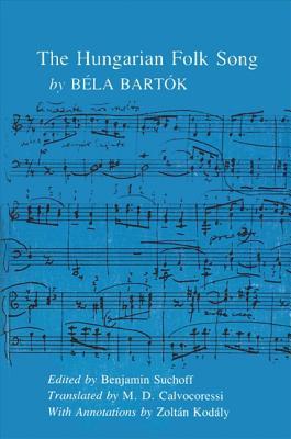 Image for The Hungarian Folk Songs (New York Bart>ok Archive Studies in Musicology)