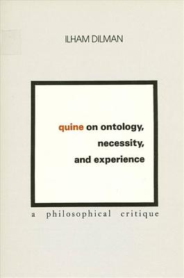Image for Quine on Ontology, Necessity, and Experience: A Philosophical Critique