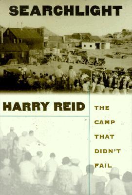 Searchlight: The Camp That Didn't Fail, Reid, Harry -etal.