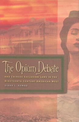 Image for The Opium Debate And Chinese Exclusion Laws In The