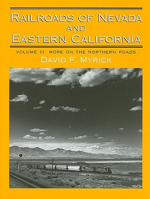 Image for Railroads of Nevada and Eastern California, Vol. 3: More on the Northern Roads