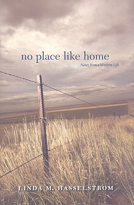 Image for No Place Like Home: Notes From A Western Life