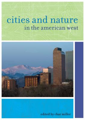 Image for Cities and Nature in the American West (The Urban West Series)