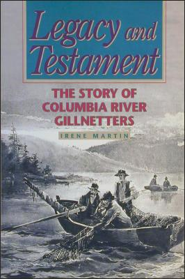 Image for Legace and Testament: The Story of Columbia River Gillnetters