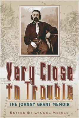 Very Close to Trouble: The Johnny Grant Memoir, Grant, Johnny