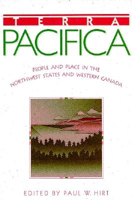 Image for Terra Pacifica: People and Place in Northwest States and Western Canada (Sherman and Mabel Smith Pettyjohn Distinguished Lectures in Pacific Northwest History)