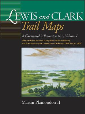 Image for Lewis and Clark Trail Maps: A Cartographic Reconstruction (Volume I)