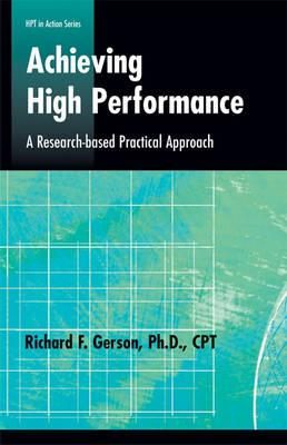 Image for Achieving High Performance: A Research-based Practical Approach (Defining and Delivering Successful Professional Practice Series)