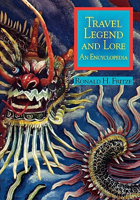 Image for Travel Legend and Lore: An Encyclopedia