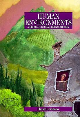 Image for Human Environments: A Cross-Cultural Encyclopedia (Human Experience)