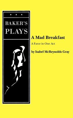 A Mad Breakfast, Gray, Isabel McReynolds