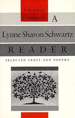 Image for A Lynne Sharon Schwartz Reader: Selected Prose and Poetry (Bread Loaf Series of Contemporary Writers)