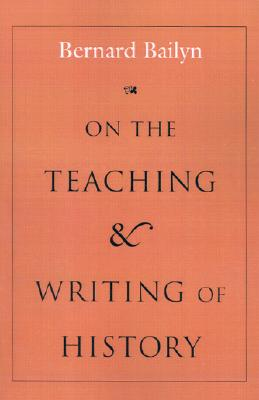 Image for On the Teaching & Writing of History