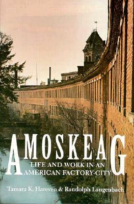 Image for Amoskeag: Life and Work in an American Factory-City (Library of New England)
