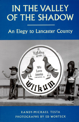 Image for In the Valley of the Shadow: An Elegy to Lancaster County