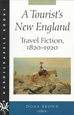 Image for A Tourists New England: Travel Fiction, 18201920 (Hardscrabble BooksFiction of New England)