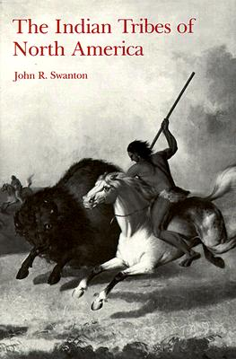 Indian Tribes of North America, John Swanton Jr.