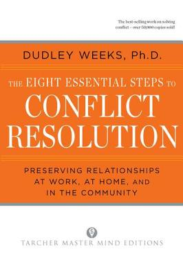 """The Eight Essential Steps to Conflict Resolution, """"Weeks, Dudley"""""""