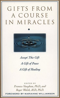 Image for Gifts from a Course in Miracles: Accept This Gift, A Gift of Peace, A Gift of Healing
