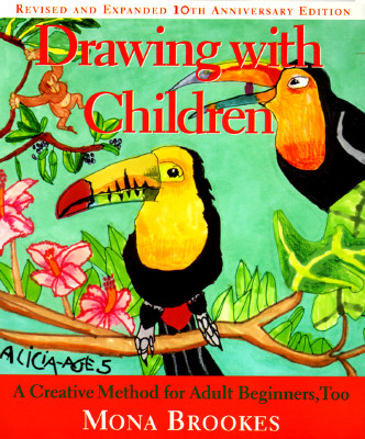 Drawing With Children: A Creative Method for Adult Beginners, Too, Brookes, Mona
