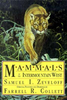 Mammals of the Intermountain West, Zeveloff, Samuel I.