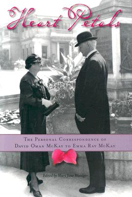 Image for Heart Petals : The Personal Correspondence Of David Oman Mckay To Emma Ray Mckay
