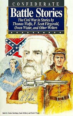 Confederate Battle Stories (Civil War Series), Wolfe, Thomas; McSherry, Frank D.; Greenberg, Martin Harry; Fitzgerald, F. Scott