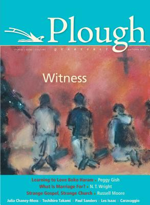 Image for Plough Quarterly No. 6: Witness
