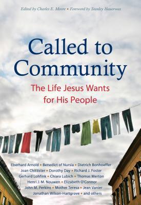 Called to Community: The Life Jesus Wants for His People, Arnold, Eberhard; Bonhoeffer, Dietrich; Chittister, Joan; Day, Dorothy; Dostoyevsky, Fyodor; Foster, Richard J.; Wilson-Hartgrove, Jonathan; Janzen, David; Kierkegaard, S�ren; Lewis, C. S.; Merton, Thomas; Lubich, Chiara; Nouwen, Henri J. M.; Perkins