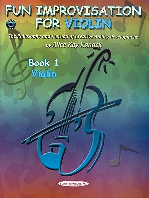 Image for Fun Improvisation for Violin: The Philosophy and Method of Creative Ability Development, Book & CD (Suzuki Method Supplement)