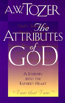 Image for The Attributes of God: A Journey into the Father's Heart