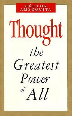 Thought, the Greatest Power of All, Amezquita, Hector
