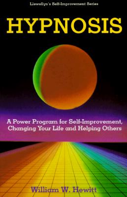 Image for Hypnosis: A Power Program for Self- Improvement, Changing Your Life and Helping Others