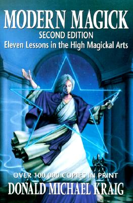 Modern Magick: Eleven Lessons in the High Magickal Arts (Llewellyn's High Magick), Kraig, Donald Michael
