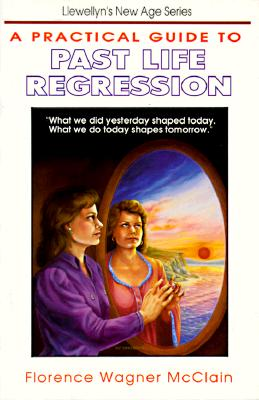 Image for A Practical Guide to Past Life Regression (Llewellyn's new age series)