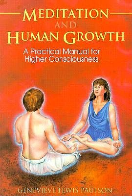 Image for Meditation and Human Growth: A Practical Manual for Higher Consciousness (Llewellyn's New Age Series)
