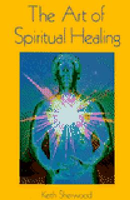 Image for Art of Spiritual Healing: Chakra & Energy Bodywork (Llewellyn's new age series)