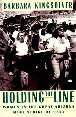 Image for Holding the Line: Women in the Great Arizona Mine Strike of 1983