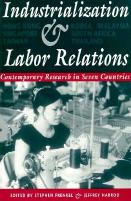 Image for Industrialization and Labor Relations: Contemporary Research in Seven Countries (Cornell International Industrial and Labor Relations Reports)