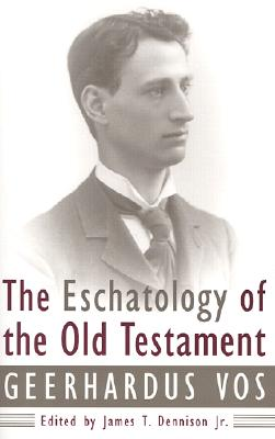 Image for The Eschatology of the Old Testament (From the Library of Morton H. Smith)