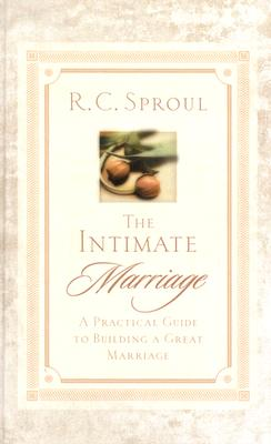 Image for The Intimate Marriage: A Practical Guide to Building a Great Marriage (R. C. Sproul Library)
