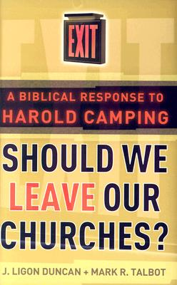 Image for Should We Leave Our Churches?: A Biblical Response to Harold Camping