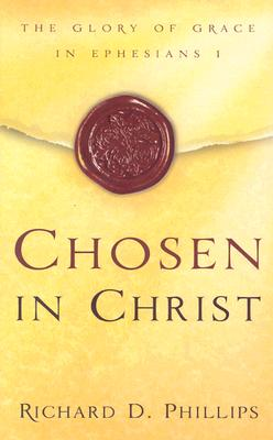 Image for Chosen in Christ: The Glory of Grace in Ephesians 1