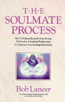 Image for Soulmate Process: How to Release Blocks & Direct Energy to Manifest a Soulmate R